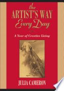 The Artist's Way Every Day  : A Year of Creative Living