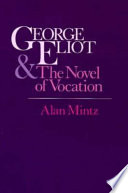 George Eliot The Novel Of Vocation