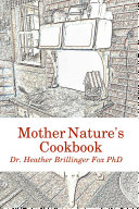 Mother Nature s Cookbook