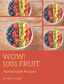 Wow 1001 Homemade Fruit Recipes