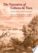 """""""The Narrative of Cabeza de Vaca"""" by Alvar N£_ez Cabeza de Vaca, Rolena Adorno, Patrick Charles Pautz"""