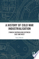 A History Of Cold War Industrialisation