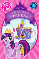 My Little Pony  Meet the Princess of Friendship Book