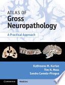 Atlas of Gross Neuropathology Book and Online Bundle Book