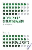 The Philosophy of Transhumanism