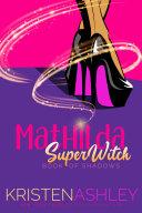 Mathilda, SuperWitch Pdf/ePub eBook