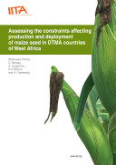 Assessing the constraints affecting production and deployment of maize seed in DTMA countries of West Africa
