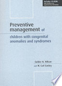 Preventive Management of Children with Congenital Anomalies and Syndromes