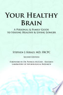 Your Healthy Brain  A Personal and Family Guide to Staying Healthy and Living Longer