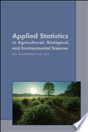 Applied Statistics in Agricultural  Biological  and Environmental Sciences