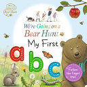We re Going on a Bear Hunt  My First Abc Book