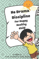 No Drama Discipline Journal For Parents And Kids Happy Healthy Child  Book