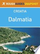 Northern Dalmatia Rough Guides Snapshot Croatia  includes Zadar  Nin  the Zadar archipelago  Murter  the Kornati islands   ibenik and Krka National Park