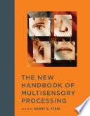 The New Handbook of Multisensory Processing