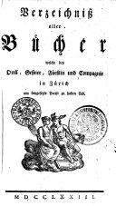 Verzeichnis aller Bucher welche bey Drell, Besner, Fueslin und Compagnie in Zurich um beygesezte Preise zu haben sind