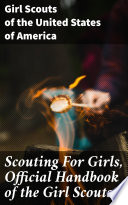 Scouting For Girls  Official Handbook of the Girl Scouts