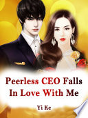 Peerless CEO Falls In Love With Me