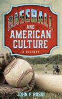 Baseball and American culture: a history
