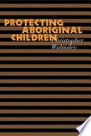 Protecting Aboriginal Children Book