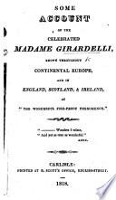 "Some account of ... Madame Girardelli, known ... as ""the wonderful fireproof phenomenon."""