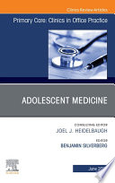 Adolescent Medicine An Issue Of Primary Care  Clinics In Office Practice  E Book