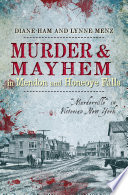 Murder & Mayhem in Mendon and Honeoye Falls
