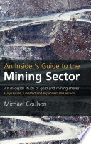 An Insider's Guide to the Mining Sector  : An In-Depth Study of Gold and Mining Shares
