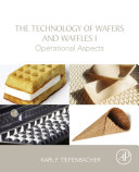 The Technology of Wafers and Waffles I