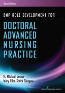 Dnp Role Development for Doctoral Advanced Nursing Practice  Second Edition