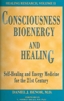 Consciousness, Bioenergy and Healing