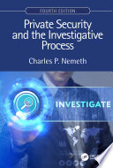 Private Security and the Investigative Process  Fourth Edition Book
