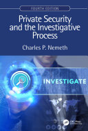 Private Security and the Investigative Process  Fourth Edition
