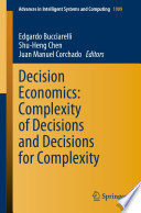 Decision Economics  Complexity of Decisions and Decisions for Complexity