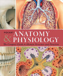 book cover - Pocket anatomy & physiology : the compact guide to human body and how it works