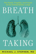 link to Breath taking : the power, fragility, and future of our extraordinary lungs in the TCC library catalog