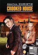 Pdf Crooked House / Скрюченный домишко. Книга для чтения на английском языке Telecharger