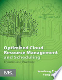 Optimized Cloud Resource Management and Scheduling