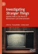 Investigating Stranger Things