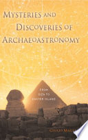 Mysteries And Discoveries Of Archaeoastronomy