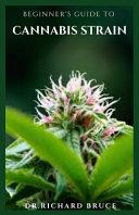 Beginner s Guide to Cannabis Strain