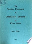 The American Descendants of Chrétien Du Bois of Wicres, France