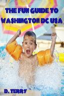 The Fun Guide To Washington DC USA ebook