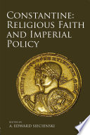 Constantine: Religious Faith and Imperial Policy
