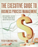 The Executive Guide to Business Process Management