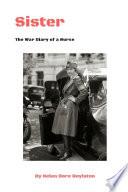 Sister  The War Diary of a Nurse