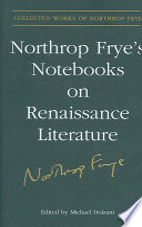 Northrop Frye S Notebooks On Renaissance Literature