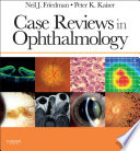 Case Reviews in Ophthalmology E Book
