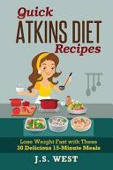 Quick Atkins Diet Recipes Book