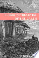 Journey to the Center of the Earth  Annotated with Biography of Verne and Plot Analysis
