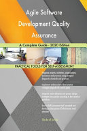 Agile Software Development Quality Assurance A Complete Guide - 2020 Edition